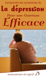 Comprendre les symptômes de la dépression pour une guérison efficace