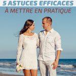 Comment garder son homme: 5 astuces efficaces à mettre en pratique