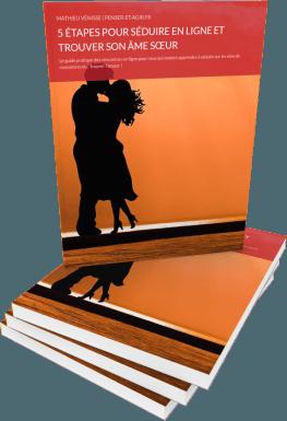 5 étapes pour séduire en ligne et trouver son âme sœur : e-book gratuit