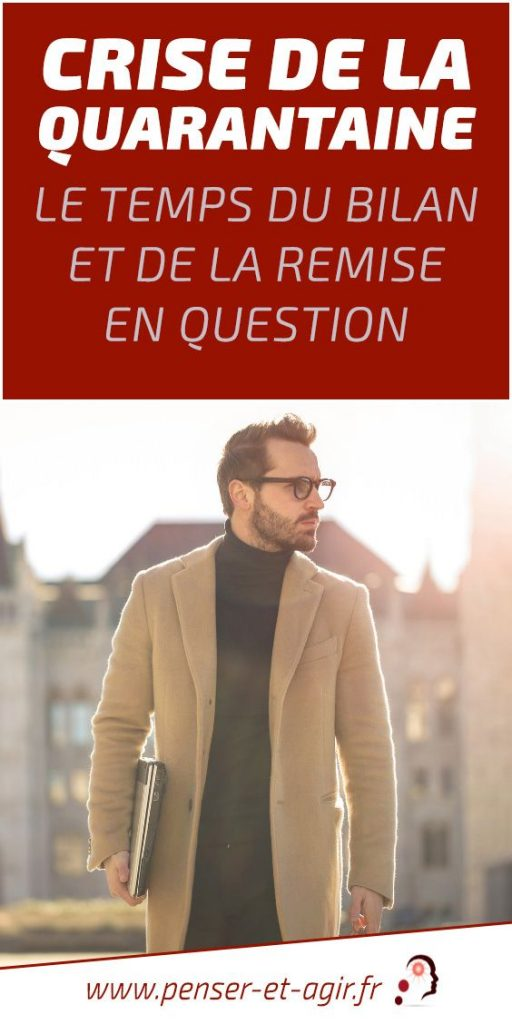 Crise de la quarantaine : le temps du bilan et de la remise en question