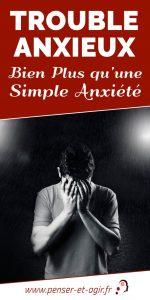 Trouble anxieux : bien plus qu'une simple anxiété