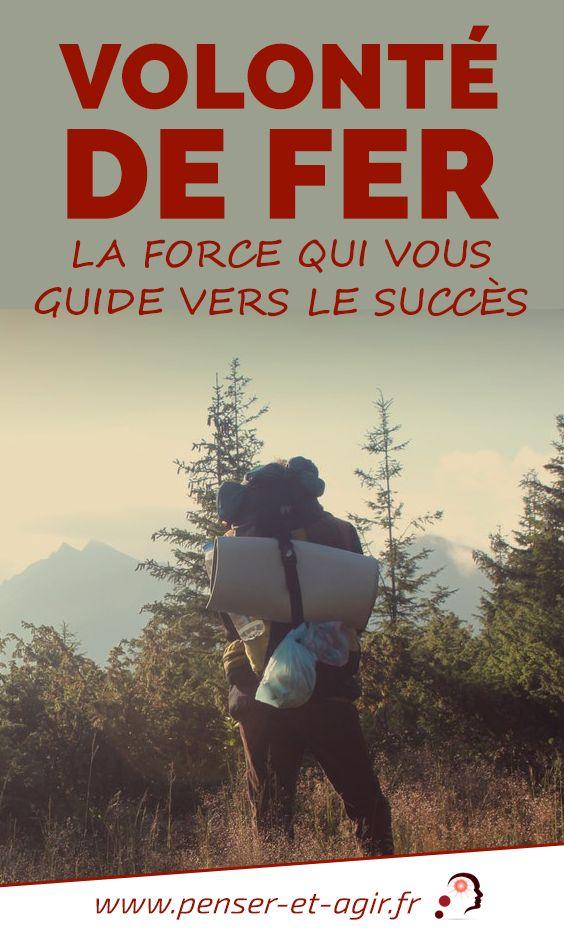 Volonté de fer : la force qui vous guide vers le succès