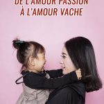 Relation mère fille : de l'amour passion à l'amour vache