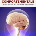 Thérapie cognitive et comportementale : une aide précieuse face aux troubles psychiatriques