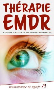 Thérapie EMDR pour dire adieu aux troubles post-traumatiques