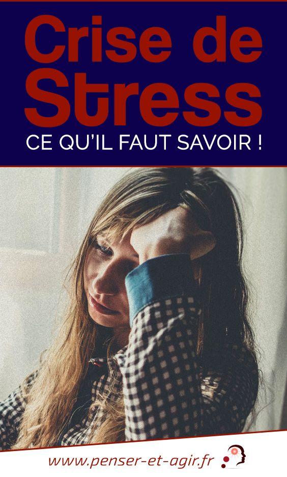 Crise de stress : ce qu'il faut savoir !