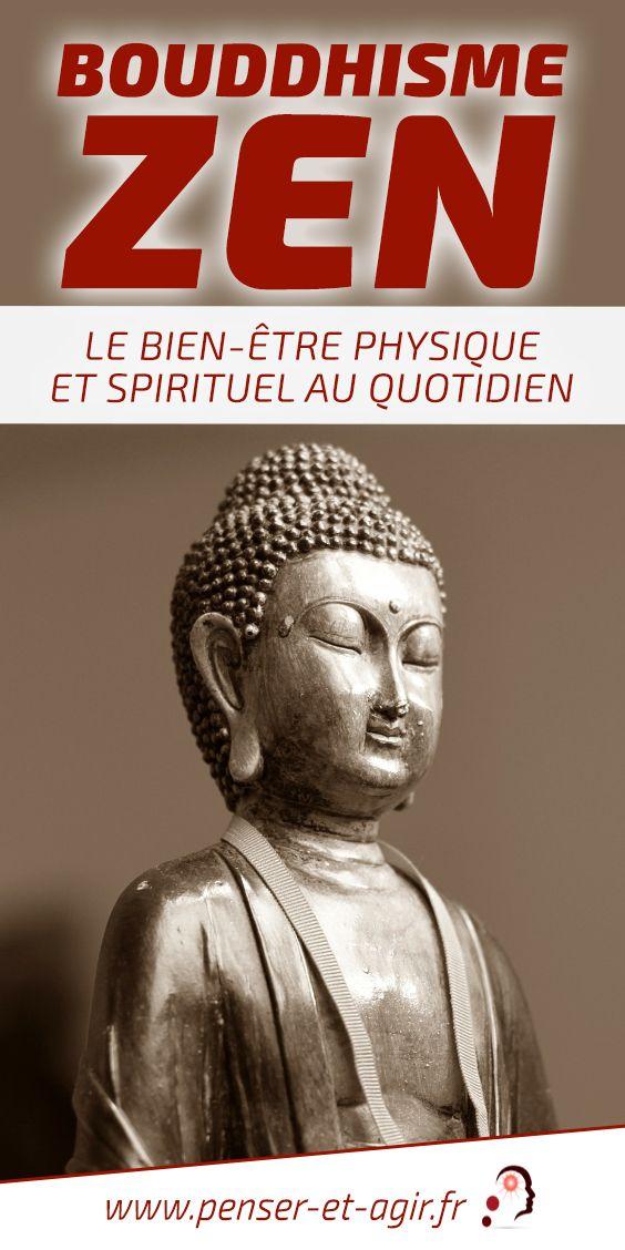 Bouddhisme zen : le bien-être physique et spirituel au quotidien  La fatigue physique ou spirituelle concerne tout le monde. Justement, le bouddhisme zen permet d\'être bien dans son corps et son esprit. Découvrez comment.