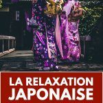 La relaxation japonaise : de quoi est-il vraiment question ?