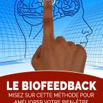 Le biofeedback, misez sur cette méthode pour améliorer votre bien-être