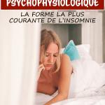 Insomnie psychophysiologique : la forme la plus courante de l'insomnie