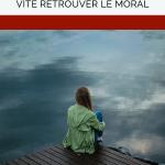 Coup de blues: 4 astuces simples pour vite retrouver le moral