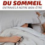 Les différents troubles du sommeil: entraves à notre bien-être