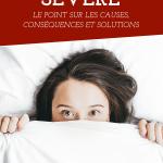 Insomnie sévère: Le point sur les causes, conséquences et solutions