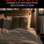Mieux dormir la nuit: conseils et astuces pour bien dormir le soir