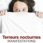 Terreurs nocturnes: manifestations-causes-traitements