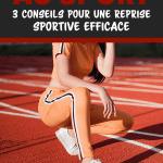 Se remettre au sport : 3 conseils pour une reprise sportive efficace