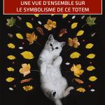Animal totem chat : une vue d'ensemble sur le symbolisme de ce totem