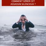 Stress chronique : comment gérer cet assassin silencieux ?