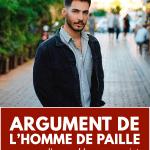 Argument de l'homme de paille : une vue d'ensemble sur ce sujet