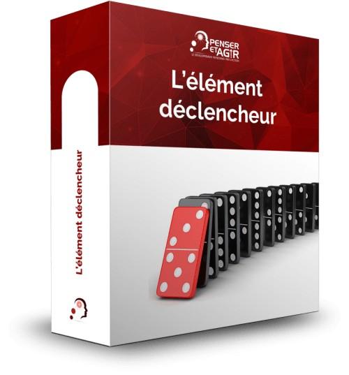 L'élément déclencheur - Formation en ligne de Penser-et-Agir.fr
