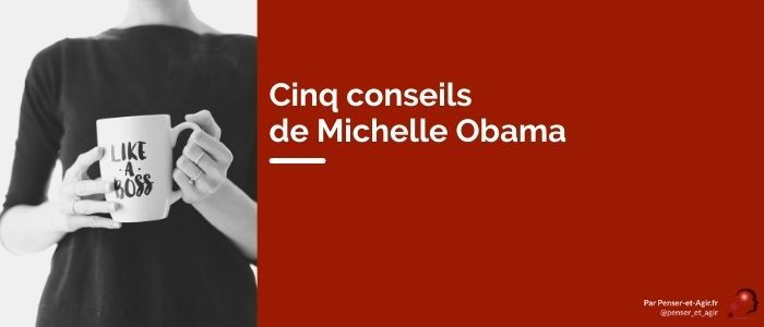 Cinq conseils de Michelle Obama