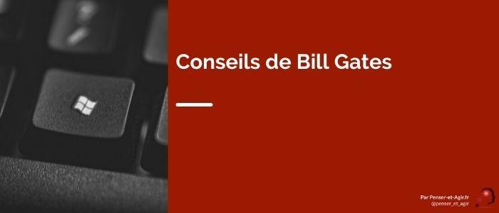 Conseils de Bill Gates