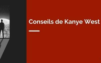 Conseils de Kanye West : 3 éléments clés pour choisir sa vie