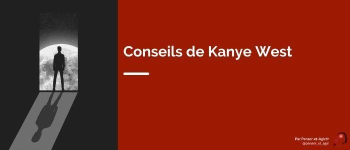 Conseils de Kanye West
