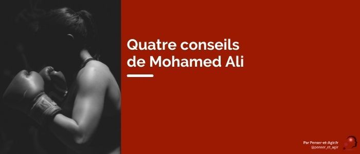 Quatre conseils de Mohamed Ali