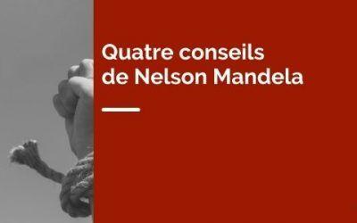 Quatre conseils de Nelson Mandela pour développer son leadership