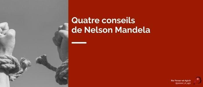 Quatre conseils de Nelson Mandela