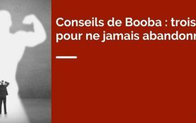 Conseils de Booba : trois clés pour ne jamais abandonner