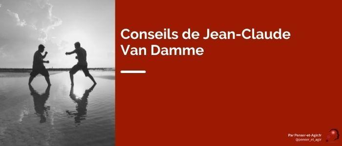Conseils de Jean-Claude Van Damme