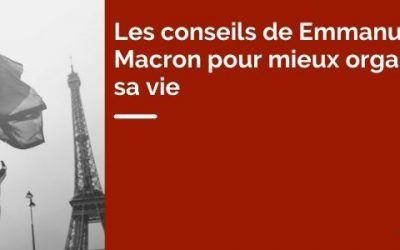 Les conseils de Emmanuel Macron pour mieux organiser sa vie