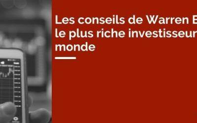 Les conseils de Warren Buffett, le plus riche investisseur du monde