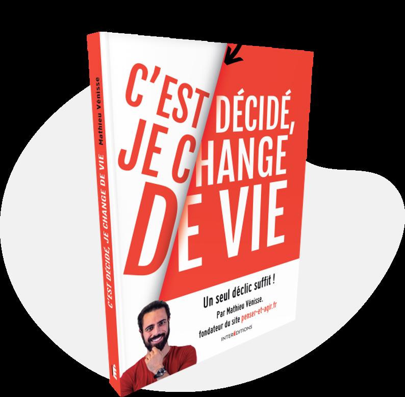 C'est décidé, je change de vie : le livre